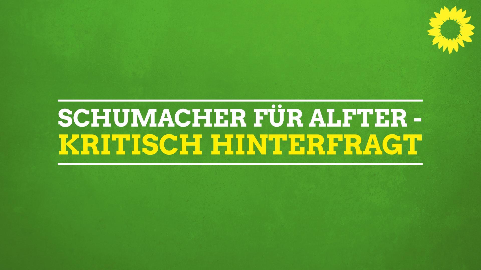 Schumacher für Alfter – kritisch hinterfragt