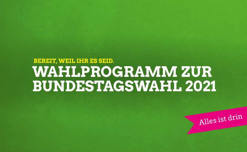 Grünes Wahlprogramm zur Bundestagswahl 2021